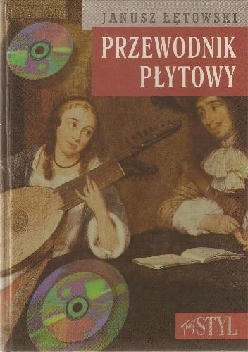 Okładka książki Przewodnik płytowy. Muzyka klasyczna na płytach kompaktowych