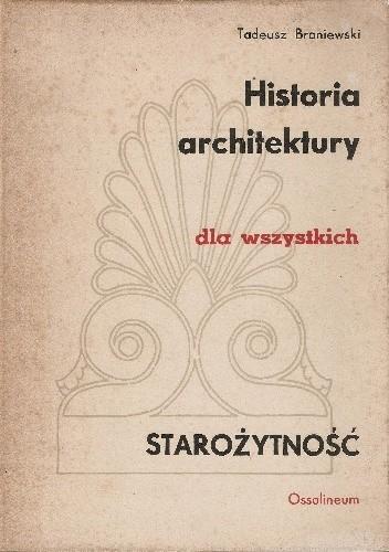 Okładka książki Historia architektury dla wszystkich. Starożytność