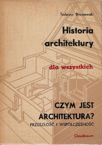 Okładka książki Historia architektury dla wszystkich. Czym jest architektura? Przeszłość i wspołczesność