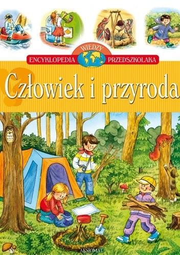 Okładka książki Człowiek i przyroda. Encyklopedia wiedzy przedszkolaka