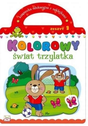 Okładka książki Kolorowy świat trzylatka. Zeszyt 1