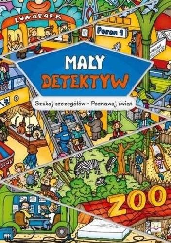 Okładka książki Mały detektyw. Szukaj szczegółów, poznawaj świat