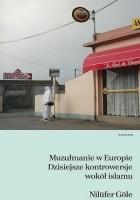 Muzułmanie w Europie. Dzisiejsze kontrowersje wokół islamu.