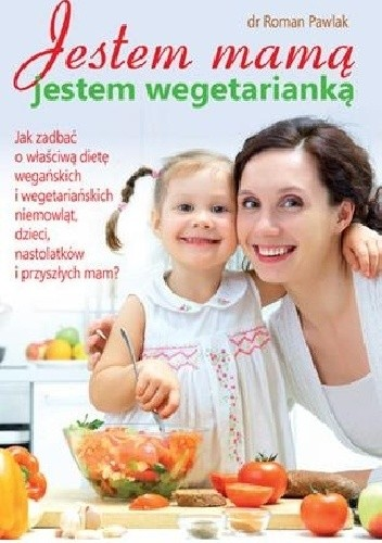 Okładka książki Jestem mamą, jestem wegetarianką