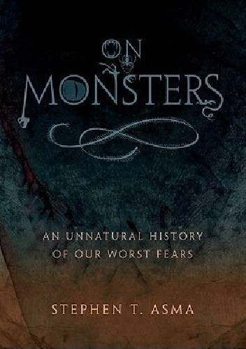 Okładka książki On Monsters. An Unnatural History of Our Worst Fears