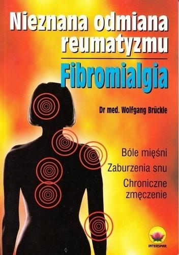 Okładka książki Nieznana odmiana reumatyzmu. Fibromialgia