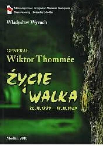 Okładka książki Generał Wiktor Thommée. Życie i walka