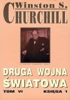 Druga wojna światowa. Tom VI. Księga 1