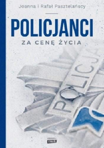 Okładka książki Policjanci. Za cenę życia