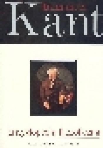Okładka książki Encyklopedia filozoficzna wraz z wyborem uwag o metafizyce i listów z lat 1769-1781