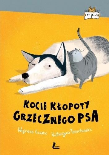 Okładka książki Kocie kłopoty Grzecznego psa