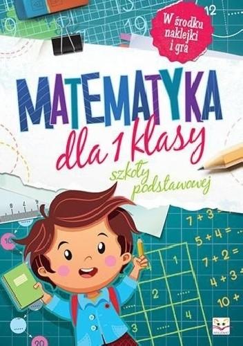 Okładka książki Matematyka dla 1 klasy szkoły podstawowej
