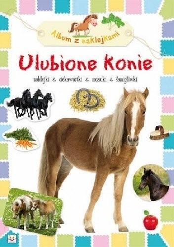 Okładka książki Ulubione konie. Album z naklejkami