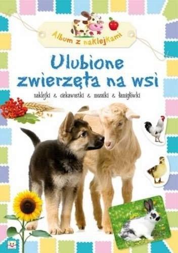 Okładka książki Ulubione zwierzęta na wsi. Album z naklejkami