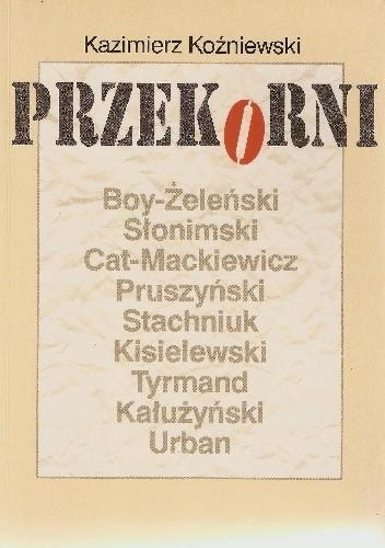 Okładka książki Przekorni: Boy-Żeleński, Słominski, Cat-Mackiewicz, Pruszyński, Stachniuk, Kisielewski, Tyrmand, Kałużyński, Urban