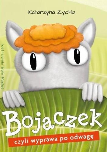 Okładka książki Bojaczek czyli wyprawa po odwagę