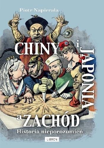 Okładka książki Chiny i Japonia a Zachód. Historia nieporozumień