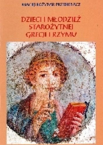 Okładka książki Dzieci i młodzież starożytnej Grecji i Rzymu