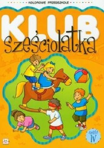 Okładka książki Klub sześciolatka. Część 4