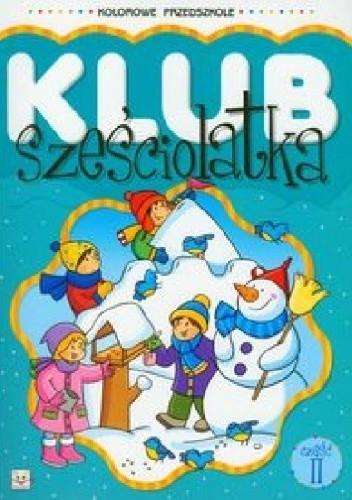 Okładka książki Klub sześciolatka. Część 2