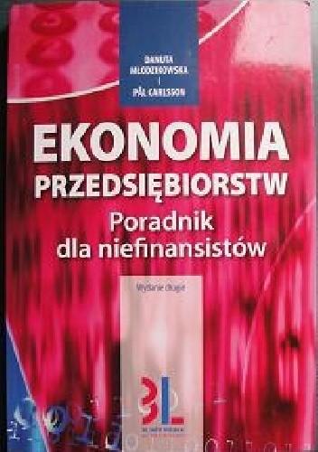 Okładka książki Ekonomia przedsiębiorstw. Poradnik dla niefinansistów
