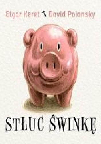 Okładka książki Stłuc świnkę
