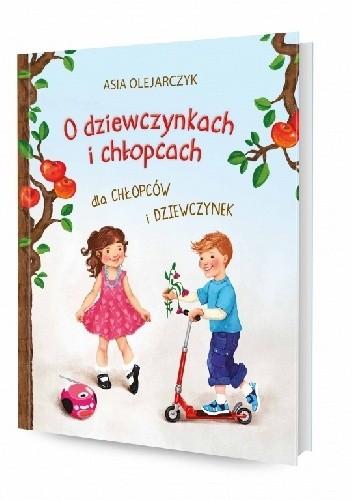 Okładka książki O dziewczynkach i chłopcach dla chłopców i dziewczynek