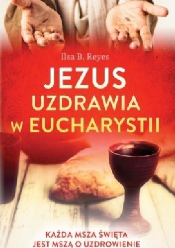Okładka książki Jezus uzdrawia w Eucharystii