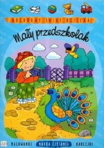 Okładka książki Mały przedszkolak. Kolorowy świat dziecka