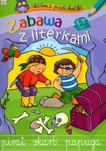 Okładka książki Zabawa z literkami. Akademia przedszkolaka