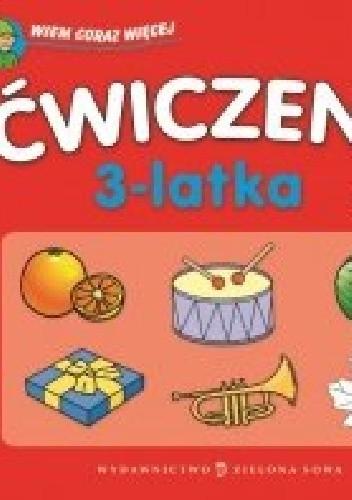 Okładka książki Ćwiczenia 3-latka. Wiem coraz więcej