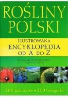 Rośliny Polski. Ilustrowana encyklopedia od A do Z