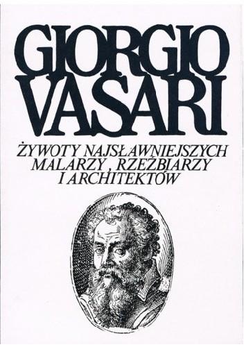 Okładka książki Żywoty najsławniejszych malarzy, rzeźbiarzy i architektów. Tom 1