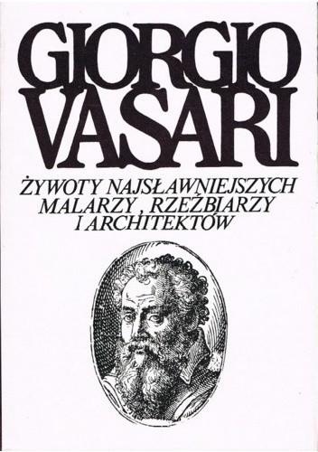 Okładka książki Żywoty najsławniejszych malarzy, rzeźbiarzy i architektów. Tom 6