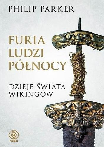 Okładka książki Furia ludzi Północy. Dzieje świata Wikingów