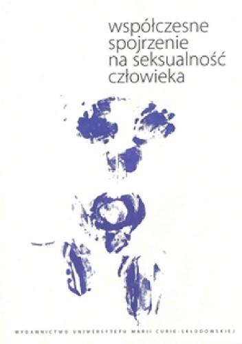 Okładka książki Współczesne spojrzenie na seksualność człowieka