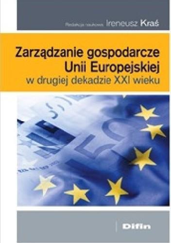 Okładka książki Zarządzanie gospodarcze Unii Europejskiej w drugiej dekadzie XXI wieku