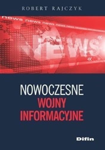Okładka książki Nowoczesne wojny informacyjne
