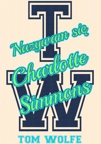 Okładka książki Nazywam się Charlotte Simmons