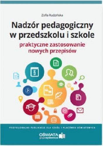 Okładka książki Nadzór pedagogiczny w przedszkolu i szkole. Praktyczne zastosowanie nowych przepisów