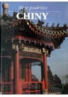 Moje podróże. Chiny