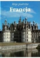 Moje podróże. Francja