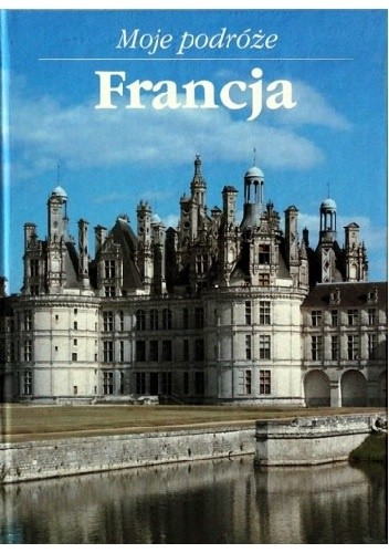 Okładka książki Moje podróże. Francja