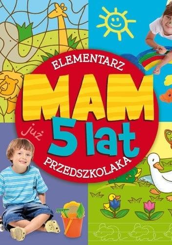 Okładka książki Mam już 5 lat. Elementarz przedszkolaka