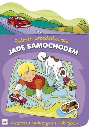 Okładka książki Jadę samochodem. Podróże przedszkolaka