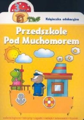 Okładka książki Przedszkole pod muchomorem. 3 lata