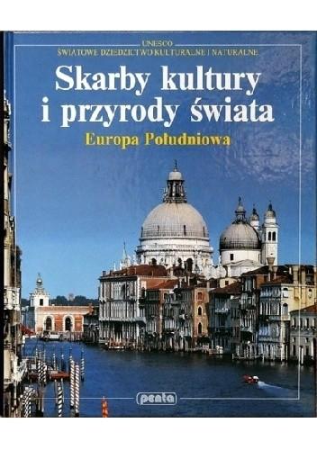 Okładka książki Skarby kultury i przyrody świata. Europa Południowa