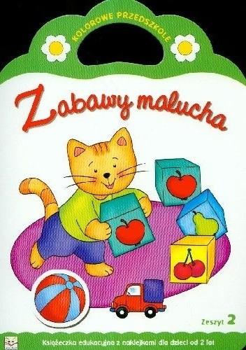 Okładka książki Zabawy malucha. Zeszyt 2