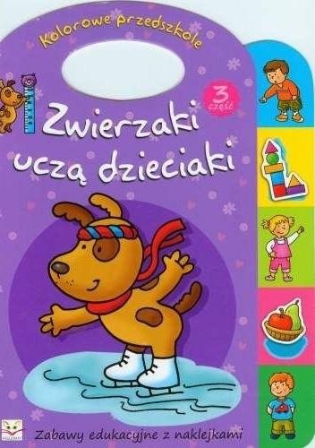Okładka książki Zwierzaki uczą dzieciaki. Część 3