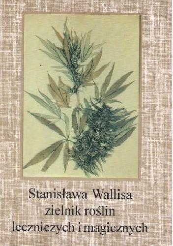 Okładka książki Stanisława Wallisa zielnik roślin leczniczych i magicznych